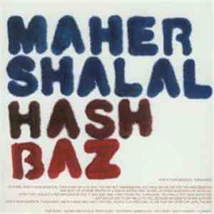 Maher Shalal Hash Baz - How's Your Bassoon, Turquois ? flac album