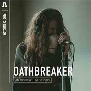 Oathbreaker - An Audiotree Live Session flac album