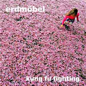 Erdmöbel - Kung Fu Fighting flac album
