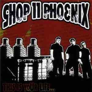 Shop 11 Phoenix - This Is Your Life... flac album