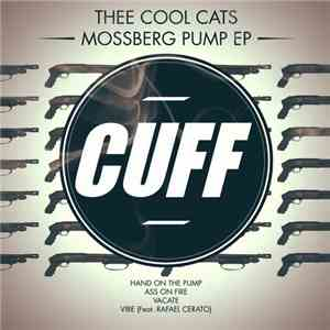 Thee Cool Cats - Mossberg Pump EP flac album